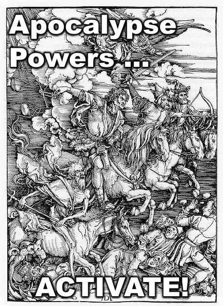 apocalypse powers: activate!