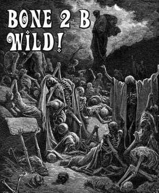 bone 2 b wild