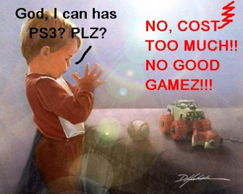 i can has ps3? NO! Cost too much. Gamez no good.
