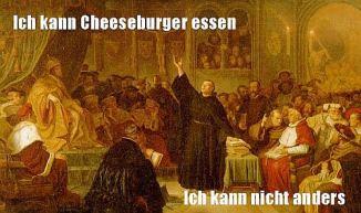 ich kann cheeseburger essen ich kann nicht anders