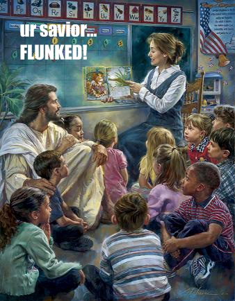 ur savior … flunked!