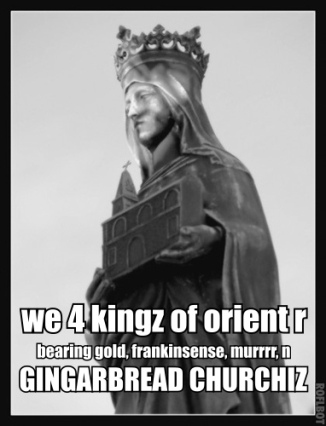 We 4 kingz of orient r bearing gold, frankinsense, murrr, n gingarbread churchiz!