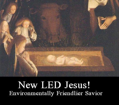 New LED Jesus: Environmentally friendlier savior!