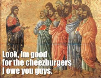 Good for the cheezburgers
