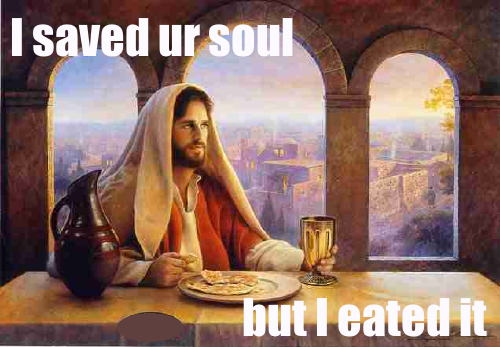 i saved ur soul but i eated it