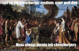 medium nawt well dun menz burnin cheezburger