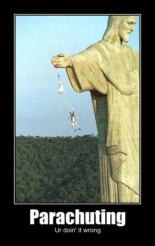 Parachuting Ur doing it wrong