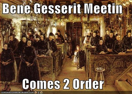 Bene Gesserit Meeting Comes 2 Order