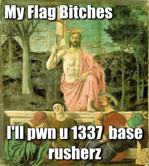 My Flag Bitches Pwn Base Rushers