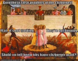 false prophets of the chzburger