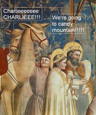 Charlie We're going to candy mountain.