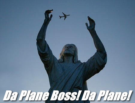Da Plane Boss! Da Plane!