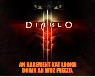 Diablo 3 Basement Cat Pleased