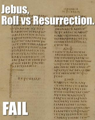 Jebus Roll vs Resurrection