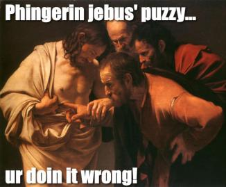Phingering Jebus Puzzy Ur Doing it Wrong