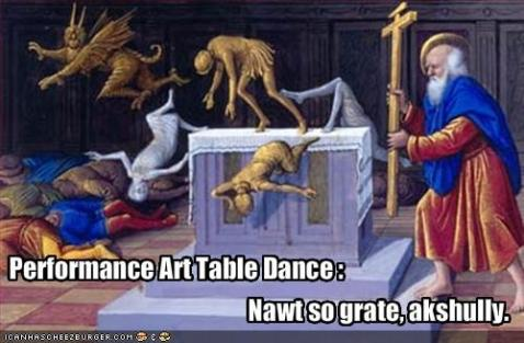 Performance Art Table Dance Nawt so grate akshully