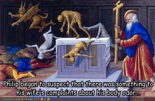 Philip began to suspect that there was something to his wife's complaints about his body odor...