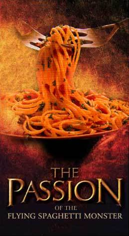 The Passion of the Flying Spagetti Monster