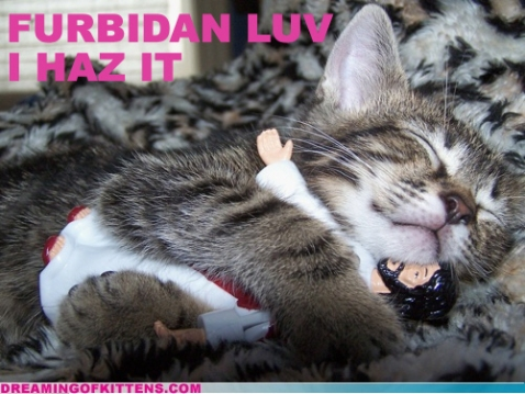 Furbidan Luv. I haz it
