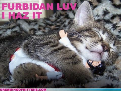 Furbidan Luv. I haz it