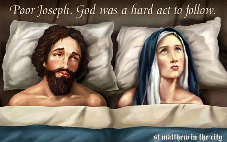 Poor Joseph. God was a hard act to follow.
